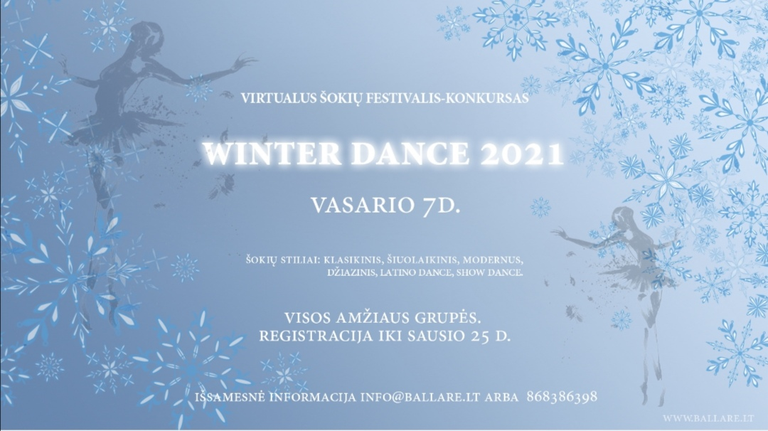 """2021-01-19 NUOTOLINIS ŠOKIŲ KONKURSAS-FESTIVALIS """"WINTER DANCE 2021"""" ORGANIZUOJAMAS 11-Ą METŲ GYVUOJANČIOS ŠOKIŲ STUDIJOS """"BALLARE LOFT"""""""